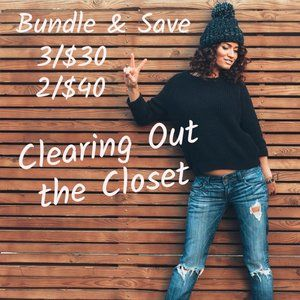 Closet Clear Out! Bundle & Save Now!